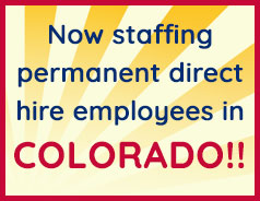 now staffing permanent direct hire employess in Colorado!